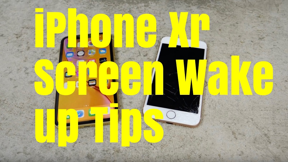 iphone xr screen wake up tips